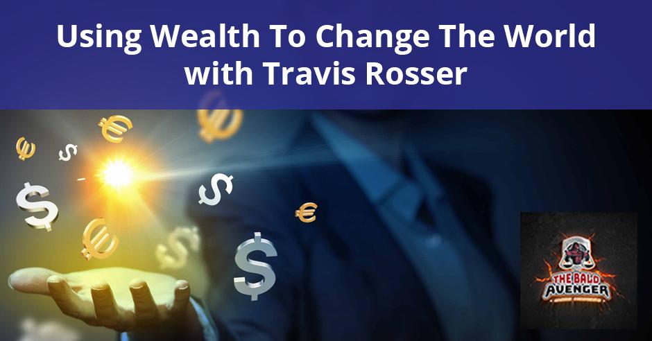 TBA 8 | Using Wealth